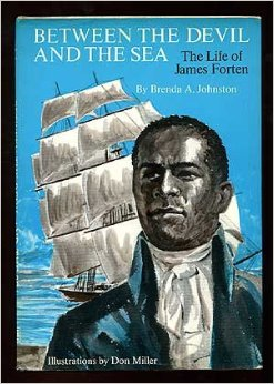 "Brenda Johnston published ""Between the Devil and the Sea: The Life of James Forten"" in 1974."